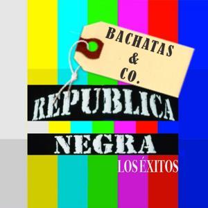 Republica Negra los Exitos (Bachatas & Co.)
