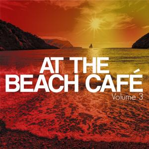 At The Beach Café, Vol. 3 (Beach House & Deep Electronic Tunes)