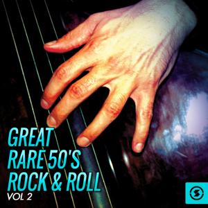 Great Rare 50's Rock & Roll, Vol. 2