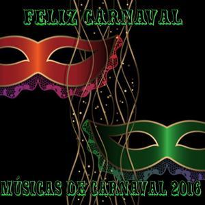 Músicas de carnaval 2016 - feliz carnaval