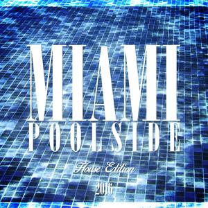 Miami Poolside - House Edition 2016