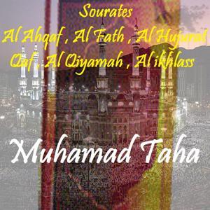Sourates Al Ahqaf , Al Fath , Al Hujurat , Qaf , Al Qiyamah , Al ikhlass (Quran)