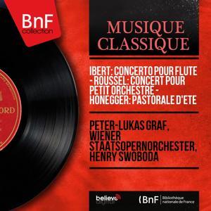 Ibert: Concerto pour flûte - Roussel: Concert pour petit orchestre - Honegger: Pastorale d'été (Mono Version)