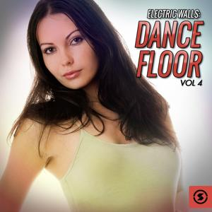 Electric Walls: Dance Floor, Vol. 4