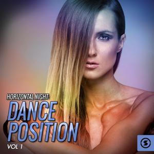 Horizontal Night: Dance Position, Vol. 1