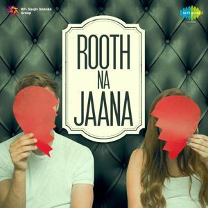 Rooth Na Jaana
