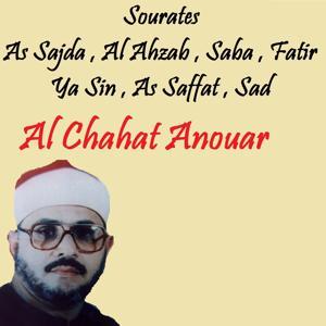 Sourates As Sajda , Al Ahzab , Saba , Fatir , Ya Sin , As Saffat , Sad (Quran)