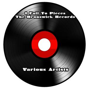 The Brunswick Records - I Fall To Pieces - Various Artists