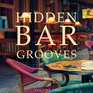 Hidden Bar Grooves, Vol. 2 (Finest Selection Of Chilled Bar Grooves)