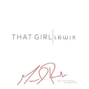 That Girl (Remix) [feat. Corbin Reynolds & Grayson Blacc]