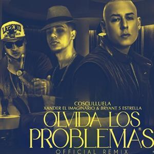 Olvida los Problemas (Remix) [feat. Xander El Imaginario & Bryant 5 Estrella]