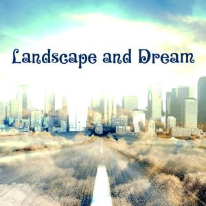 Landscape and Dream