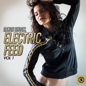 Dance Shock: Electric Feed, Vol. 1