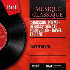 Chausson: Poème - Debussy: Sonate pour violon - Ravel: Tzigane (Mono Version)