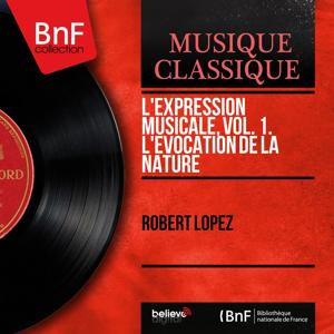 L'expression musicale, vol. 1. L'évocation de la nature (Mono Version)