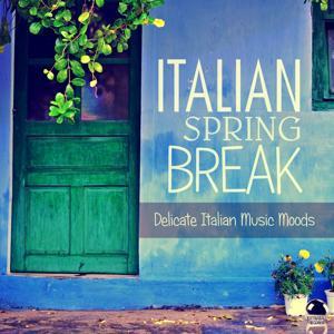 Italian Spring Break: Delicate Italian Music Moods