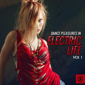 Dance Pleasures in Electric Life, Vol. 1