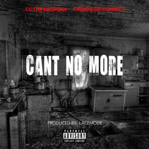 Can't No More (feat. Chedda da Connect)