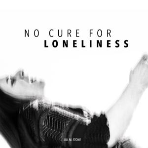 No Cure for Loneliness