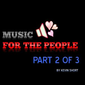 Music for the People, Pt. 2 of 3