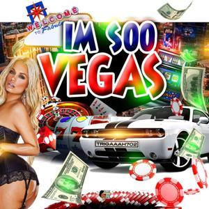 I'm Soo Vegas