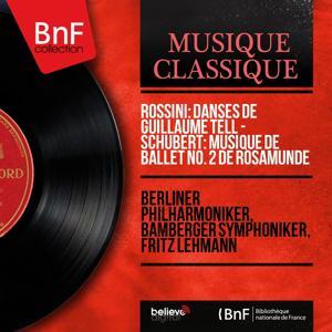 Rossini: Danses de Guillaume Tell - Schubert: Musique de ballet No. 2 de Rosamunde (Mono Version)