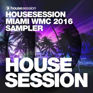 Housesession Miami WMC 2016 Sampler (Mixed by Tune Brothers)