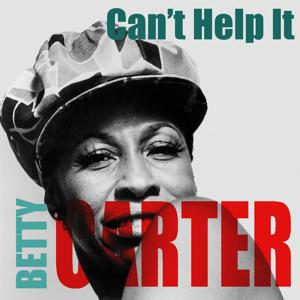 Betty Carter: Can't Help It