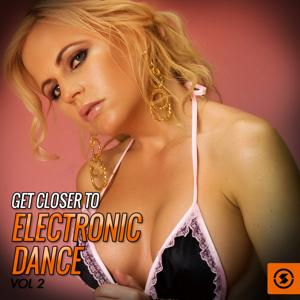 Get Closer to Electronic Dance, Vol. 2