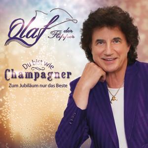 Du bist wie Champagner - Zum Jubiläum nur das Beste