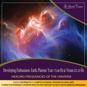 Developing Enthusiasm: (Binaural Beats & Isochronic Tones Earth, Platonic Year - 172.06 Hz & Venus - 221.23 Hz)