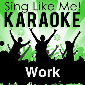 Work (Karaoke Version)
