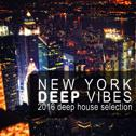 New York Deep Vibes (2016 Deep House Selection)