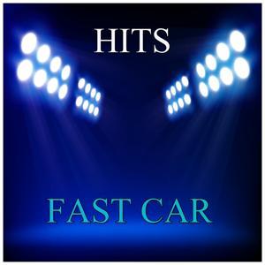 Fast Car Hits