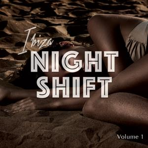 Ibiza Nightshift, Vol. 1 (Energetic Dance Tunes)