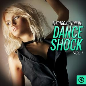 Electronic Union: Dance Shock, Vol. 1