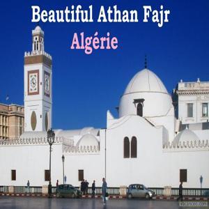 Beautiful Athan Fajr - Algérie (Quran)