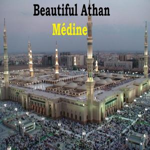 Beautiful Athan - Médine (Quran)