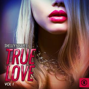 True Love, Vol. 1