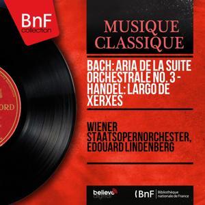 Bach: Aria de la Suite orchestrale No. 3 - Handel: Largo de Xerxès (Mono Version)