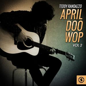 April Doo Wop, Vol. 2