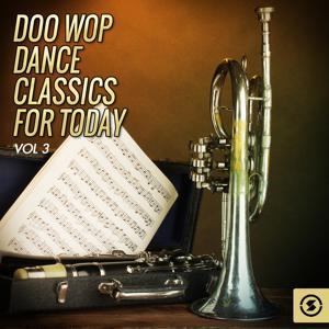 Doo Wop Dance Classics for Today, Vol. 3