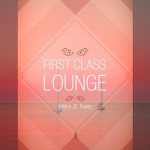 First Class Lounge -, Vol. St. Tropez