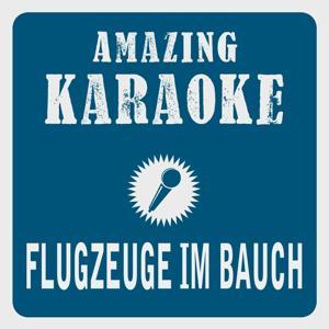 Flugzeuge Im Bauch (Karaoke Version) (Originally Performed By Herbert Grönemeyer)