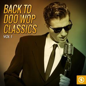 Back to Doo Wop Classics, Vol. 1