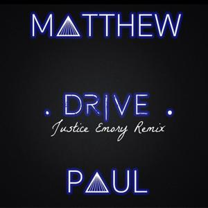 Drive (Justice Emory Remix)