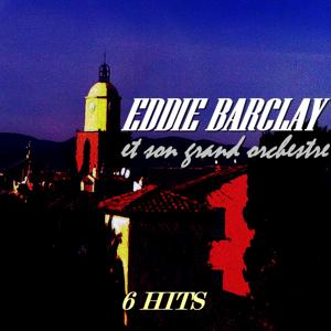 Eddie Barclay et son grand orchestre (6 Hits)