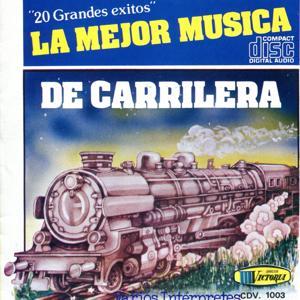 La Mejor Musica De Carrilera 20 Grandes Exitos