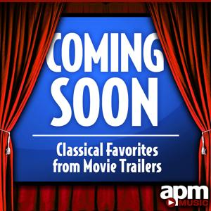 Coming Soon: Classical Music from Movie Trailers