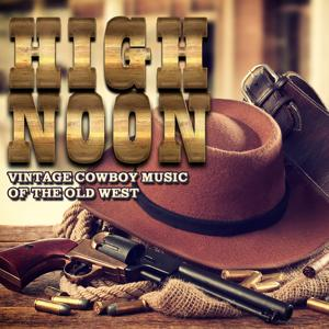 High Noon: Vintage Cowboy Music of the Old West